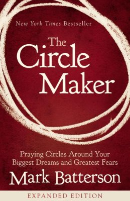 The Circle Maker, Mark Batterson