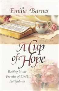 A Cup of Hope Emilie Barnes